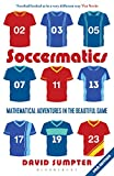 Soccermatics: Mathematical Adventures in the Beautiful Game (Bloomsbury Sigma) (English Edition)
