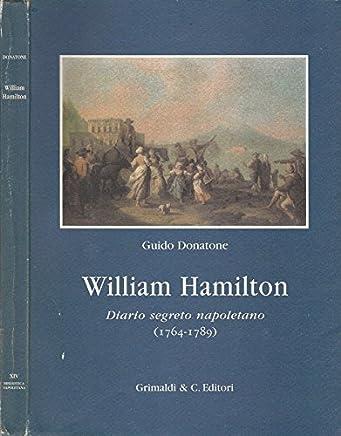 William Hamilton. Diario segreto napoletano (1764 - 1789).