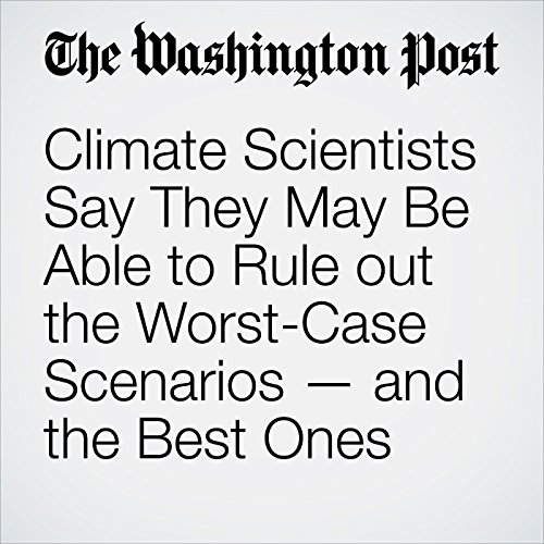 Climate Scientists Say They May Be Able to Rule out the Worst-Case Scenarios — and the Best Ones copertina