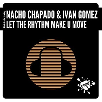 Let The Rhythm Make U Move