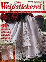 Weißstickerei: Edle Modelle in klassischer Handarbeitstechnik - 40 Modelle in Madeira . Richelieu . Plattstich ... inkl. 4 Extra- bzw. Vorlagebögen Lena Special