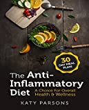 The Anti-Inflammatory Diet: A Choice For Overall Health & Wellness