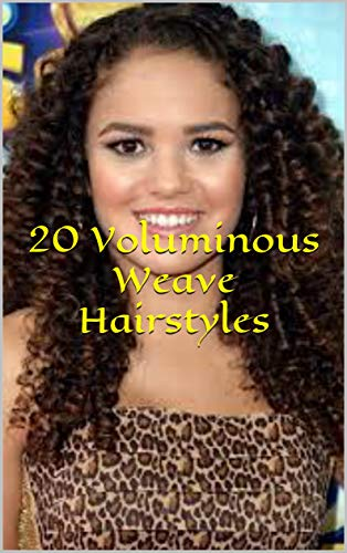20 Voluminous Weave Hairstyles (English Edition)