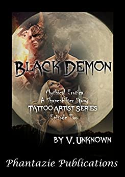 Black Demon: Mythical Erotica: A Shapeshifter Story (Tattoo Artist Series Book 2) by [V. Unknown]