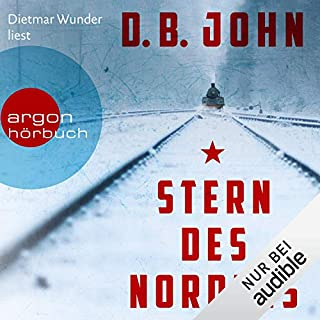 Stern des Nordens                   Autor:                                                                                                                                 D. B. John                               Sprecher:                                                                                                                                 Dietmar Wunder                      Spieldauer: 13 Std. und 39 Min.     122 Bewertungen     Gesamt 4,6
