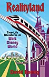 Realityland: True-Life Adventures at Walt Disney World (English Edition)