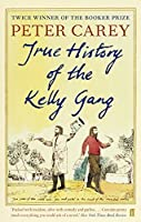 True History of the Kelly Gang by Peter Stafford Carey(2011-02-01)
