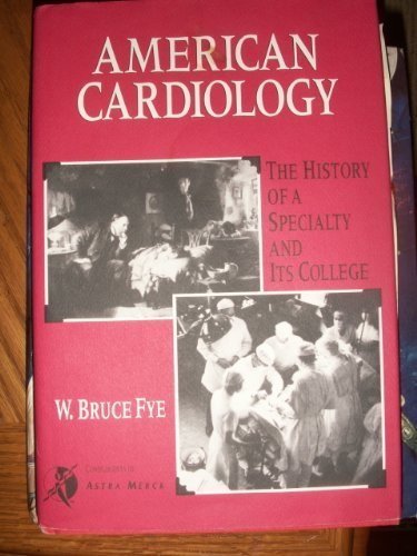 Image OfAmerican Cardiology: The History Of A Specialty And Its College