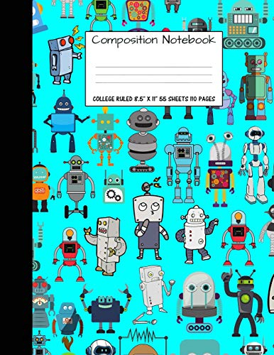 Composition Notebook: College Ruled Robot Party Robotic Club Cute Composition Notebook, Girl Boy School Notebook, College Notebooks, Composition Book, ... For Home School (Homeschool) Boys And Girls)