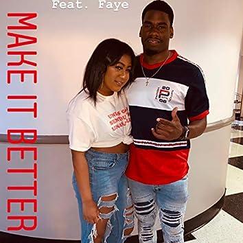 Make It Better (feat. Faye)