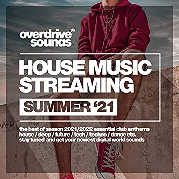 House Music Streaming (Summer '21)