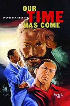 Our Time Has Come by [Sylvester Stephens]
