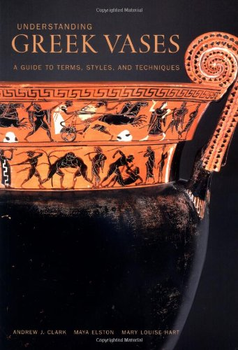 Understanding Greek Vases - A Guide to Terms, Styles, and Techniques (BIBLIOTHECA PAEDIATRICA REF KARGER)