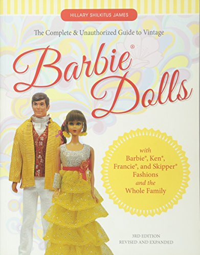 Complete and Unauthorized Guide to Vintage Barbie(R) Dolls: With Barbie(r), Ken(r), Francie(r), and Skipper(r) Fashions and the Whole Family (Complete & Unauthorized Guide)