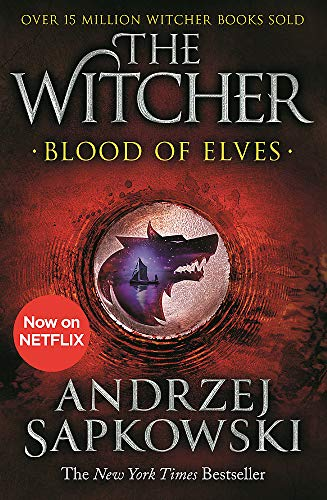 Blood Of Elves. Witcher 1: Witcher 1 – Now a major Netflix show (The Witcher)