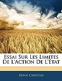 Essai Sur Les Limites de l'Action de l'État - Nabu Press - 12/01/2010