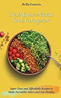 The Definitive Alkaline Siders Cooking Book: Super Easy and Affordable Recipes to Make Incredible Siders and Eat Healthy