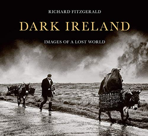 Dark Ireland: Images of a Lost World