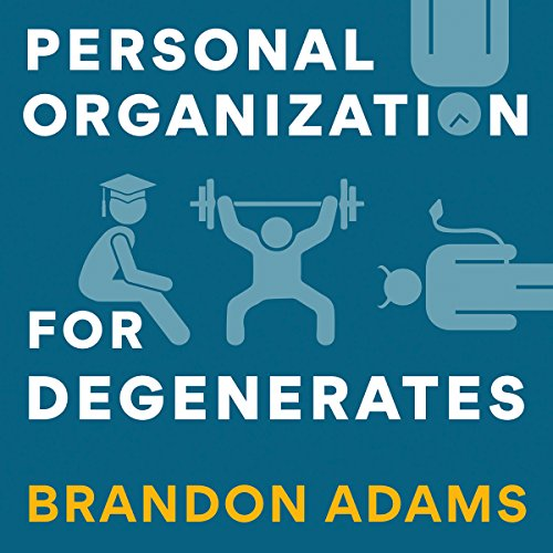 Personal Organization for Degenerates audiobook cover art
