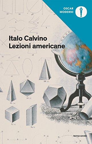 Lezioni americane: Sei proposte per il prossimo millennio (Oscar opere di Italo Calvino Vol. 7)