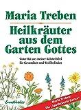 Heilkräuter aus dem Garten Gottes: Guter Rat aus...