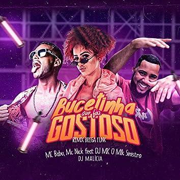 Bucetinha Que Faz Gostoso (feat. DJ MK o Mlk Sinistro & DJ Malícia) (Remix)