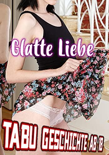 Glatte Liebe (Tabu Sexgeschichten Sammelband) (German