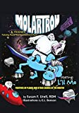 MolarTron and Friends! Starring L'il Mo: featuring Flossie Floss'riguez & Bristle Beast! Fighters of...