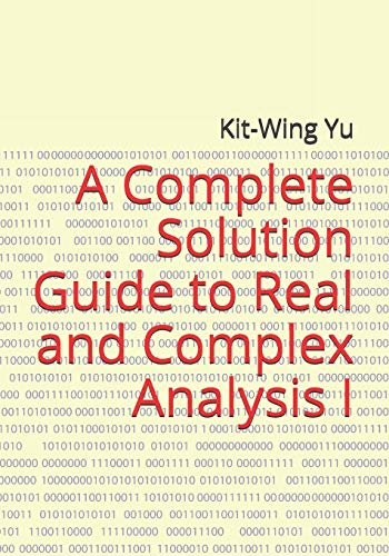 Compare Textbook Prices for A Complete Solution Guide to Real and Complex Analysis I  ISBN 9789887879794 by Yu, Kit-Wing