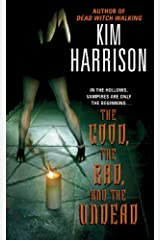 The Good, the Bad, and the Undead (The Hollows, Book 2) Kindle Edition
