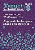 Target Grade 9 Edexcel GCSE (9-1) Mathematics Algebraic techniques, Shape and Statistics Workbook (Intervention Maths)