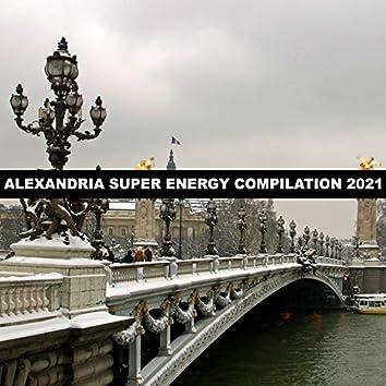 ALEXANDRIA SUPER ENERGY COMPILATION 2021