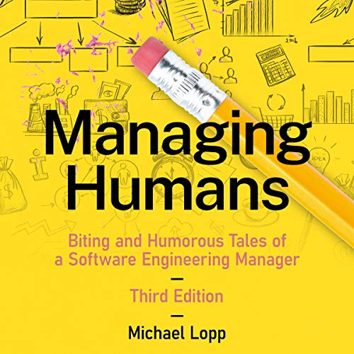 Managing Humans Audiobook By Michael Lopp cover art