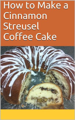 How to Make a Cinnamon Streusel Coffee Cake (My Vintage Kitchen Book...