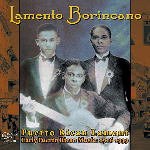 Lamento Borincano: Puerto Rican Lament: Early Puerto Rican Music: 1916-1939