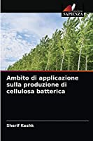 Ambito di applicazione sulla produzione di cellulosa batterica