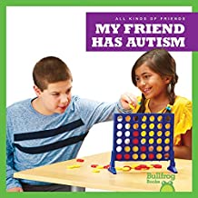My Friend Has Autism (Bullfrog Books: All Kinds of Friends)