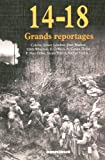 14-18 Grands reportages (French Edition)