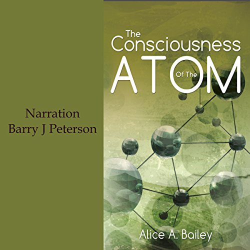 The Consciousness of the Atom Audiobook By Alice A. Bailey cover art