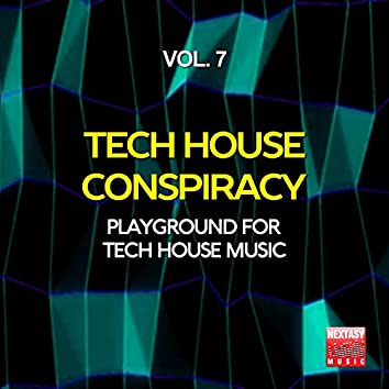 Tech House Conspiracy, Vol. 7 (Playground For Tech House Music)