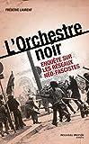 L'Orchestre noir - Enquête sur les réseaux néo-fascistes (HISTOIRE) - Format Kindle - 9782365838726 - 8,99 €