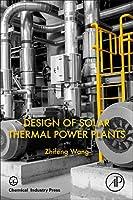 Design of Solar Thermal Power Plants