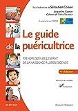 Le guide de la puéricultrice - Prendre soin de l'enfant de la naissance à l'adolescence