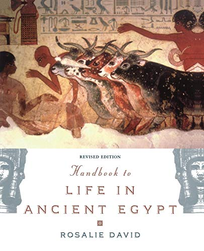Handbook to Life in Ancient Egypt Revised