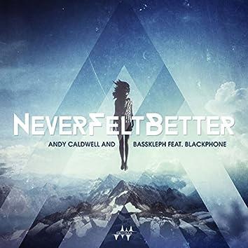 Never Felt Better (feat. Blackphone)