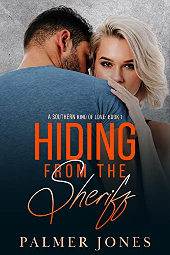 Hiding From The Sheriff (A Southern Kind of Love Book 1) (English Edition)