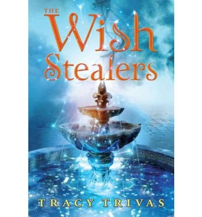 [ [ THE WISH STEALERS BY(TRIVAS, TRACY )](AUTHOR)[PAPERBACK]