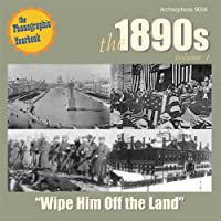 Vol. 1-1890s-Wipe Him Off the Land