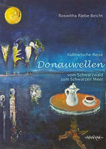 Donauwellen: Kulinarische Reise vom Schwarzwald zum Schwarzen Meer