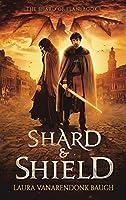 Shard & Shield (The Shard of Elan)